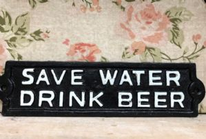"""Save Water Drink Beer"" - Fab Black & White Cast Iron Plaque"